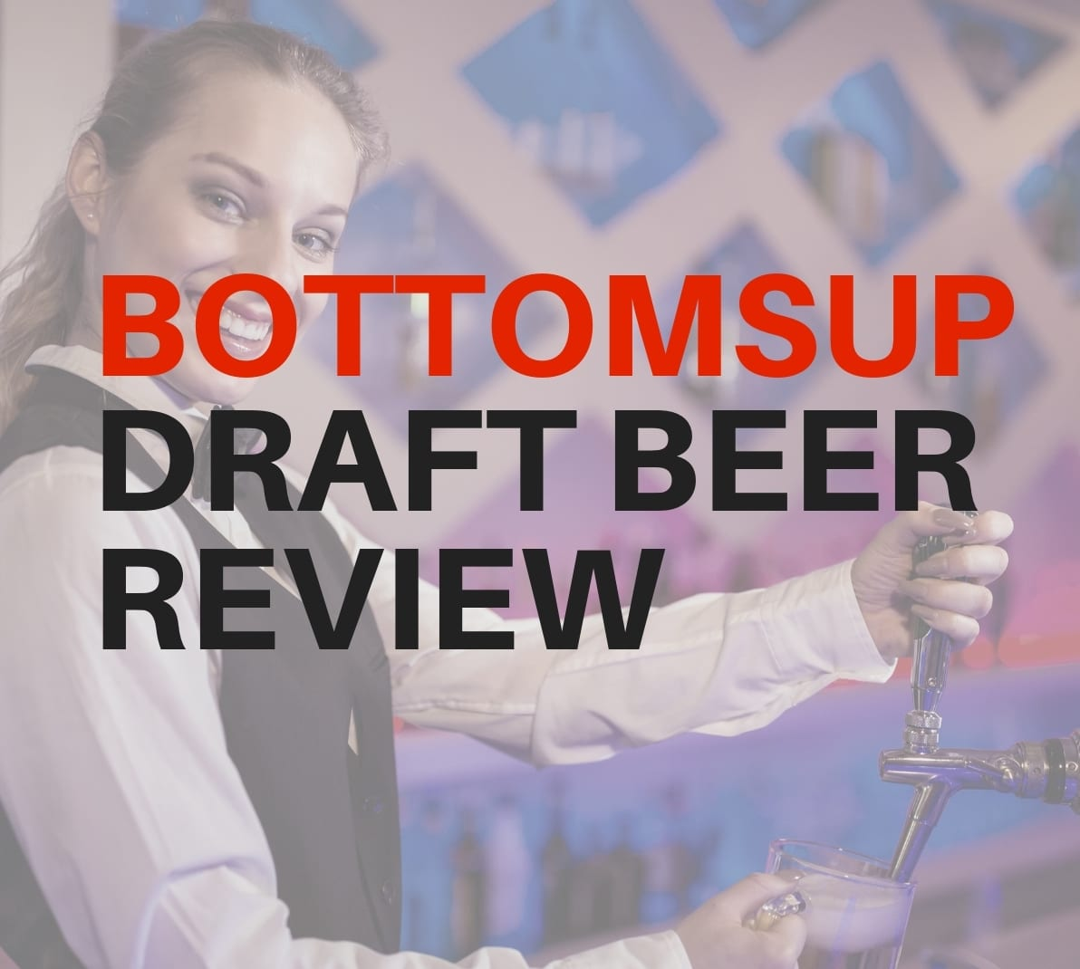 BOTTOMSUP-DRAFT-BEER-REVIEW-TN