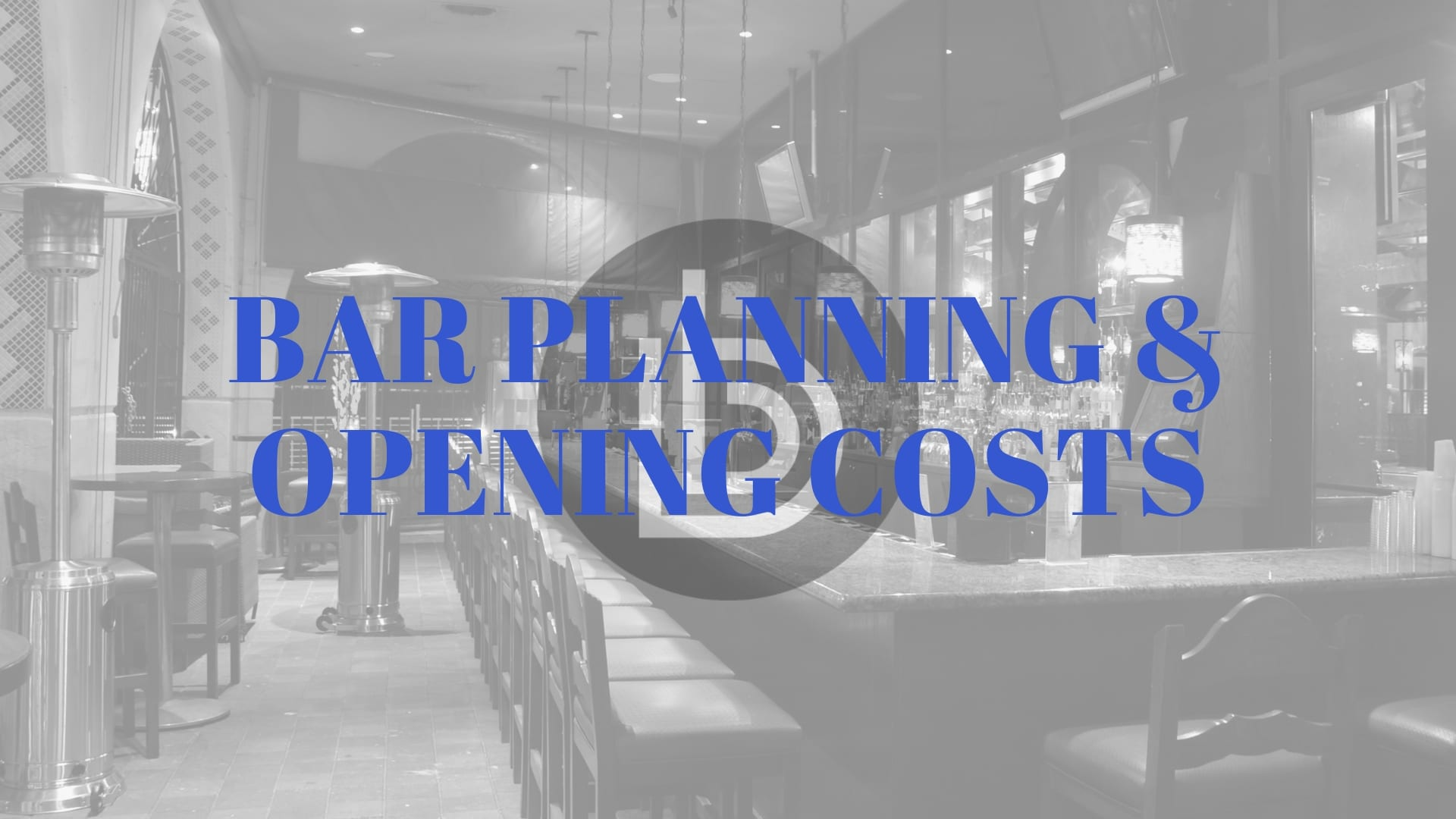What are the costs of planning and opening a bar?