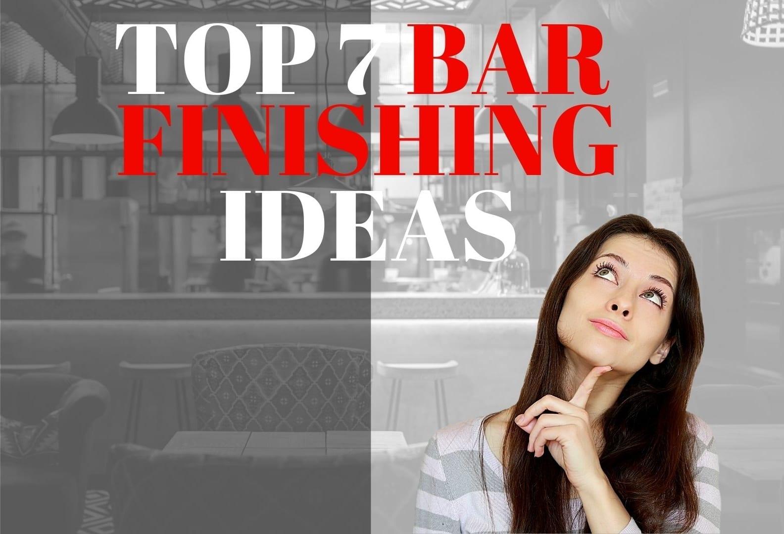 The top 7 bar finishing ideas