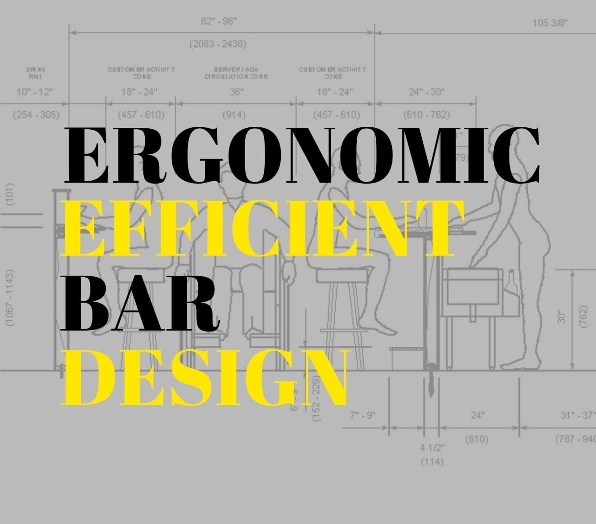 Incorporating ergonomics into bar design maximizes profits